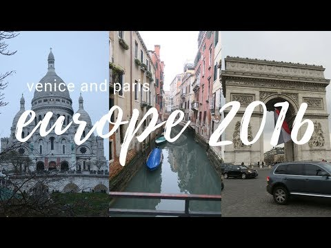 Europe 2016 | Venice & Paris