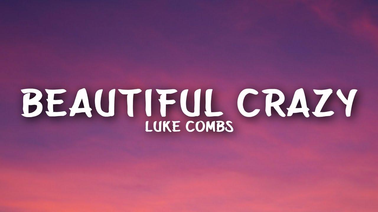 Luke Combs - Beautiful Crazy (Lyrics)