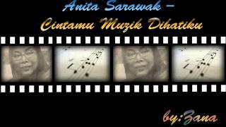 Anita Sarawak - Cintamu Muzik Dihatiku