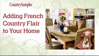 How to Decorate in French Country Style | A Country Sampler Design Tutorial