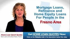 Mortgage Lender Fresno California - CLICK FOR QUICK QUOTE NOW