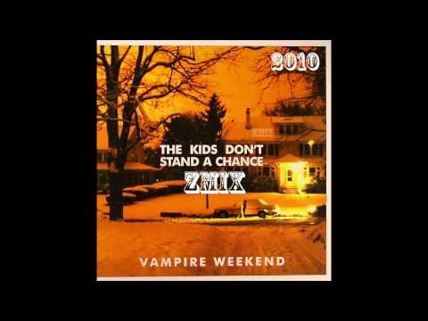 Vampire Weekend - The Kids Don't Stand A Chance (Dubstep Remix) [ZMiX]
