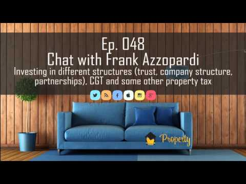 Ep 48 | Property investing in different structures, Capital Gains Tax and more - Frank Azzopardi