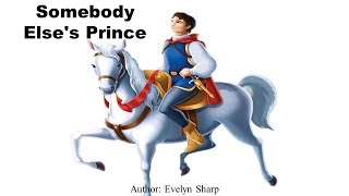 Learn English Through Story - Somebody Else's Prince by Evelyn Sharp