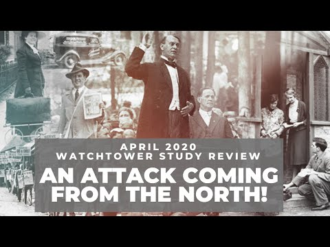An Attack Coming From The North! - Watchtower Study Review April 2020