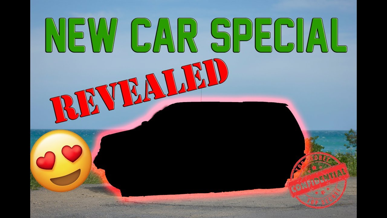 I GOT ANOTHER NEW CAR!! REVEAL SPECIAL!