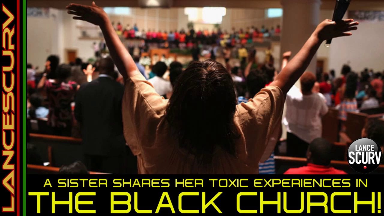 A SISTER SHARES HER TOXIC EXPERIENCE IN THE BLACK CHURCH! -The LanceScurv Show