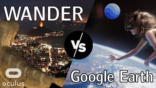 Oculus Quest Wander Vs Google Earth - what are the differences?