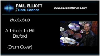 Paul Elliott Drums | Beelzebub - A Tribute To Bill Bruford (drum cover)