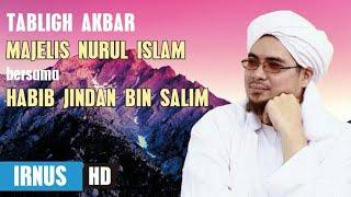 Tabilgh Akbar Majelis Nurul Islam - IRNUS bersama Habib Jindan bin Novel & Abuya Ahmad Alfarisy