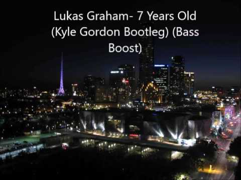 Lukas Graham- 7 Years Old (Kyle Gordon Bootleg) (Bass Boost) [BOUNCE[