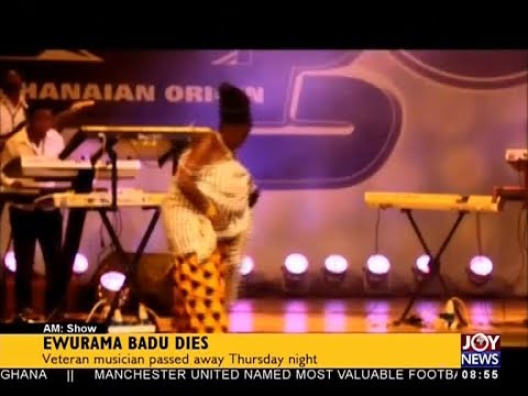 Ewurama Badu Dies - AM Showbiz on JoyNews (27-10-17)