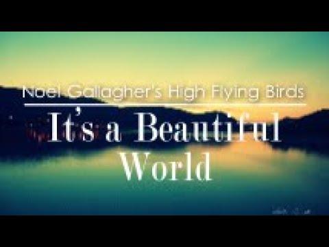 Noel Gallagher's High Flying Birds - It's A Beautiful World (Lyrics Video)