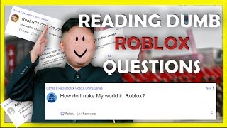 READING DUMB ROBLOX QUESTIONS
