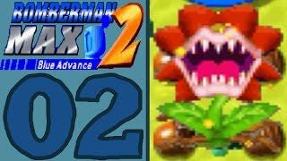 Bomberman Max 2 Blue Advance [Part 2] Vicious Plant Attack!