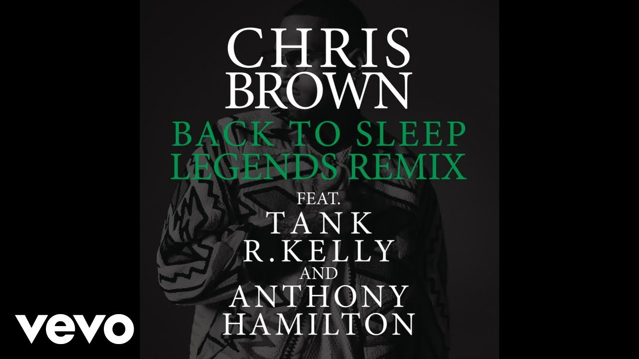 Chris Brown - Back To Sleep (Legends Remix) (Official Audio) ft. Tank, R. Kelly, Anthony Hamilton