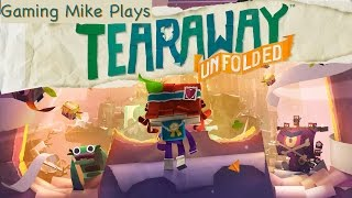 First Play - Tearaway Unfolded (Gameplay Broadcast) | PS+ Free Game Mar 2017 | [ps4 720p60]