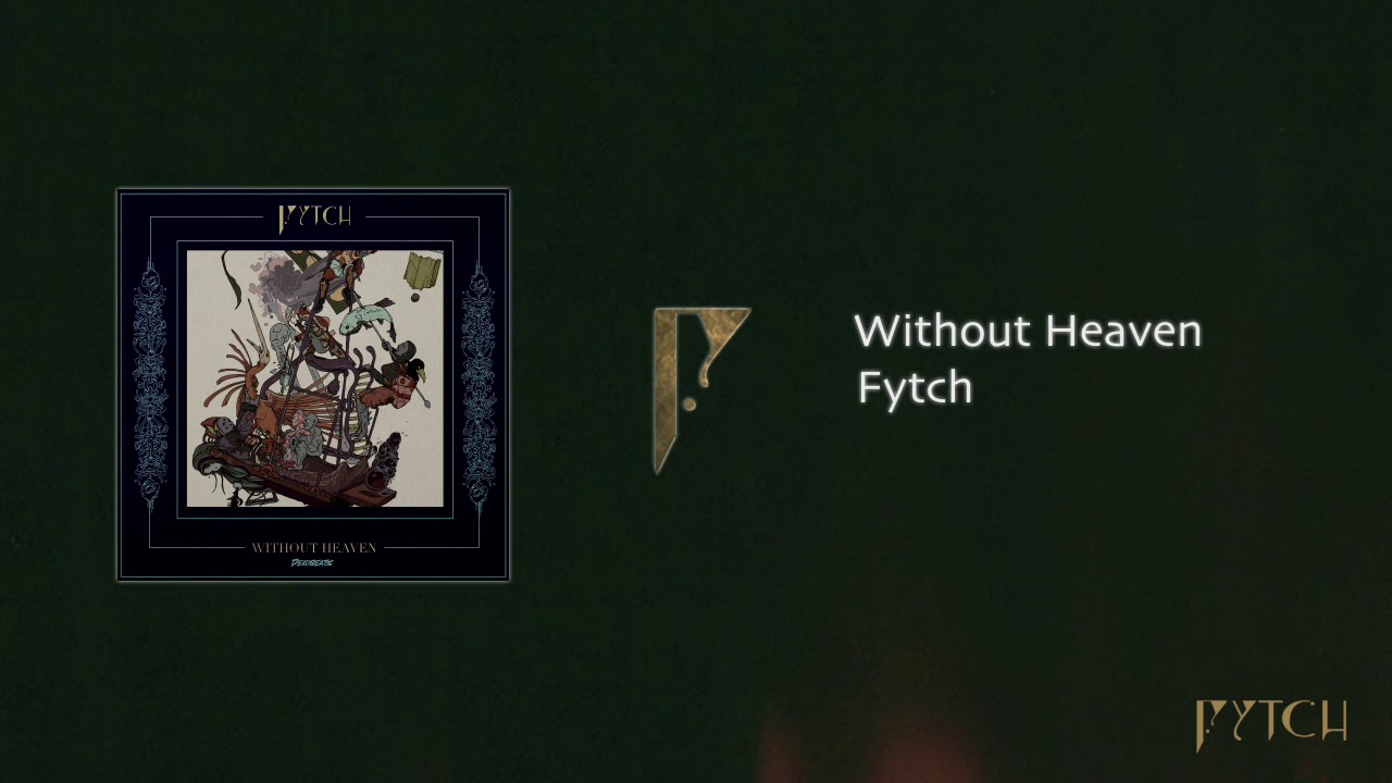 Fytch - Without Heaven [Official Audio] chords | Guitaa.com