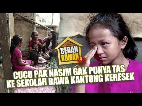 BEDAH RUMAH - Cucu Pak Nasim Gak Punya Tas, Ke Sekolah Bawa Kantong Kresek