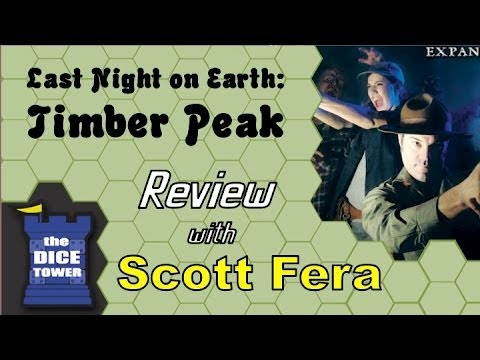 Last Night on Earth: Timber Peak Review - with Scott