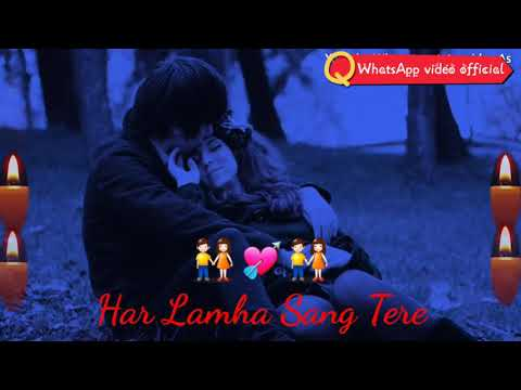 Teri In Bahon Mein Mujhe Kaid Rehna Hai Har Lamha Sang Tere . Status By WhatsApp Video Official