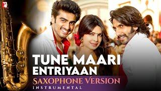 Saxophone Version   Tune Maari Entriyaan   Gunday   Shyamraj   Sohail Sen   Irshad Kamil