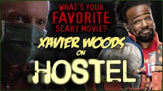 Xavier Woods on HOSTEL! | What's Your Favorite Scary Movie?