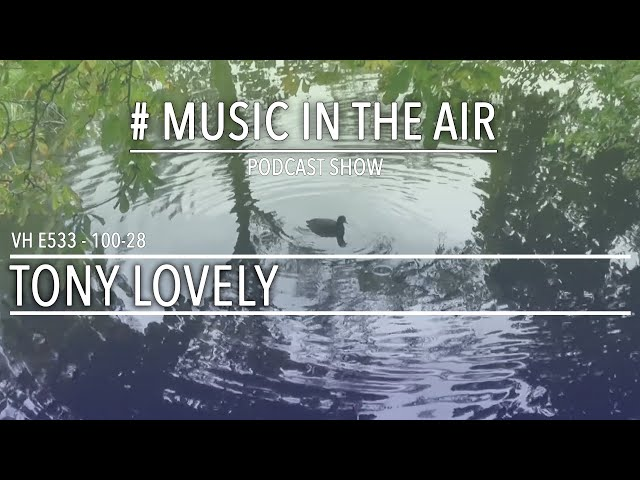 PodcastShow | Music in the Air VH 100-28 w/ TONY LOVELY