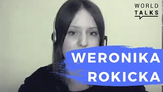World-Talks # Weronika Rokicka