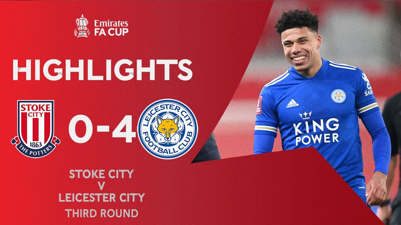 Leicester Smash Stoke in Style! | Stoke City 0-4 Leicester City | Emirates FA Cup 2020-21