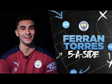 FERRAN TORRES | Picks his perfect 5-a-side team