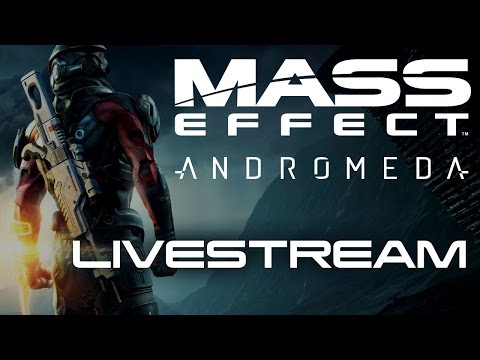 Mass Effect: Andromeda - Livestream Tomorrow