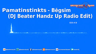 Pamatinstinkts - Bēgsim (DJ Beater Handz Up Radio Edit)