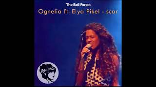 The Bell Forest  (FARO) Ognelia ft. Elya Pikel - Scar