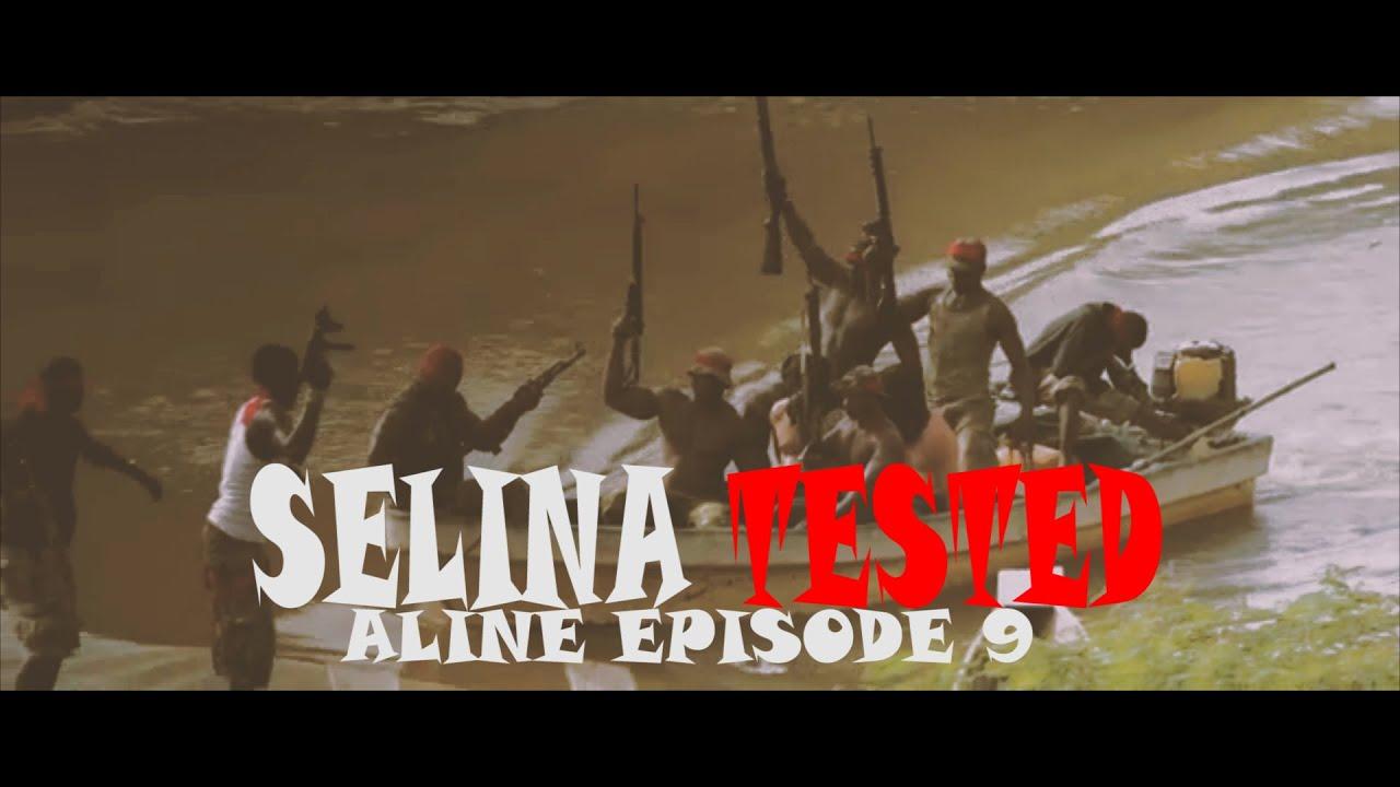 Download SELINA TESTED –  (EPISODE 9  ALINE )