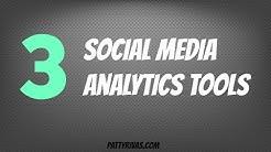 3 Social Media Analytics Tools