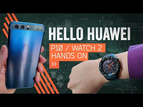 Hands On: Huawei P10 & Huawei Watch 2