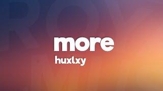 Huxlxy - More (Lyrics) [7clouds Release]