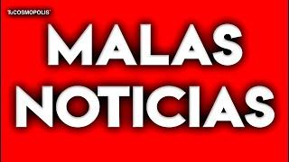 MALAS NOTICIAS