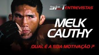 QUAL É A SUA MOTIVAÇÃO ? Melk Cauthy SFT MMA