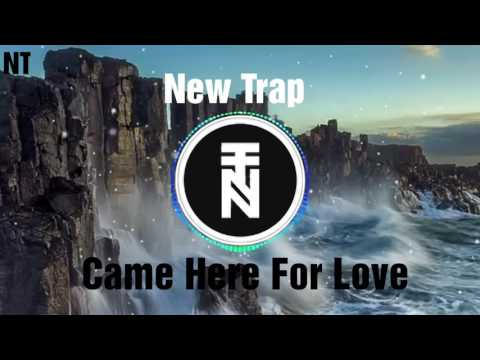 Sigala - Came Here For Love Remix (Groovefore Re-E)•New Trap 2017