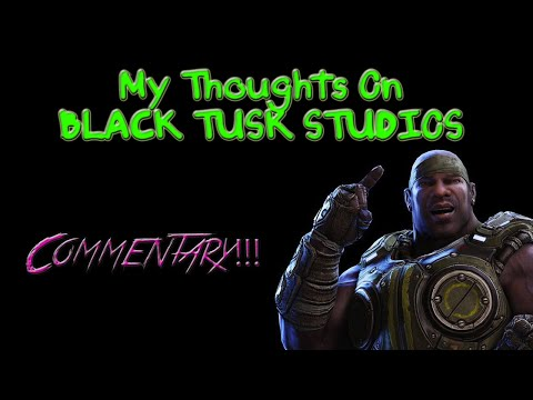 My Thoughts On Black Tusk Studios