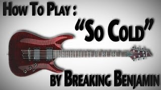 "How To Play ""So Cold"" by Breaking Benjamin"