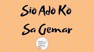 Lirik Sio Ado Ko Sa Gemar | Sio Ado Sa Begini | Sa harap sayang coba tolong ko dengar