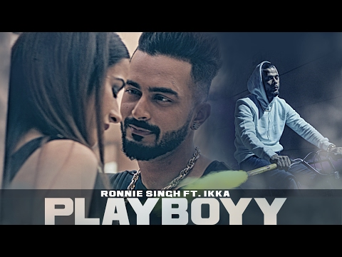 Playboyy Song | Ronnie Singh Feat. Ikka | New...