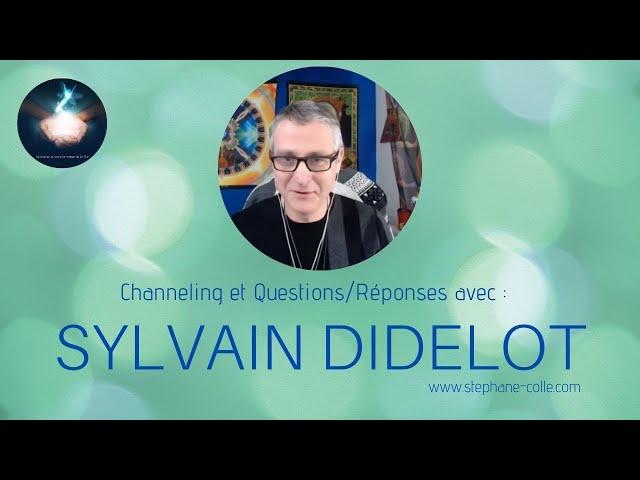Sylvain Didelot : Questions/Réponses et channeling