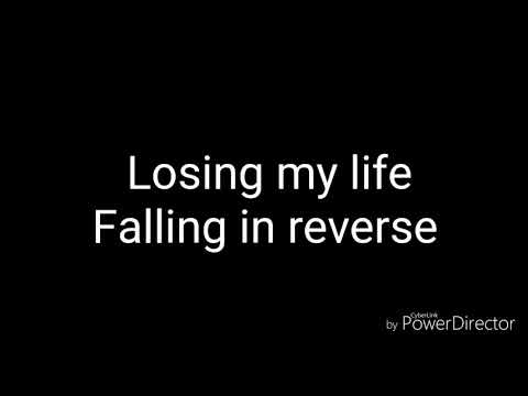 Losing My Life - Falling In Reverse (lyrics)