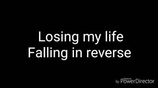 Losing My Life Falling In Reverse Lyrics