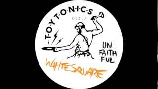 Whitesquare - Unfaithful