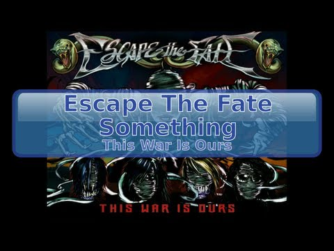 Escape The Fate - Something [HD, HQ]